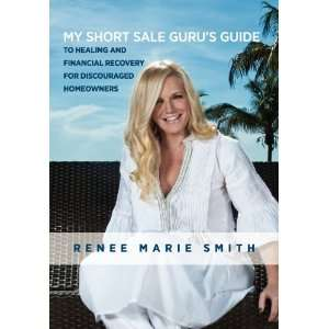 My Short Sale Gurus Guide to Healing and Financial