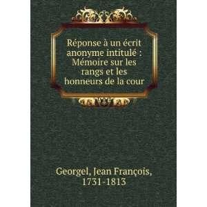rangs et les honneurs de la cour: Jean François, 1731 1813 Georgel