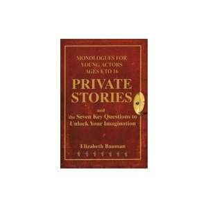 Private Stories Monologues for Young Actors Ages 8 to 16: Books