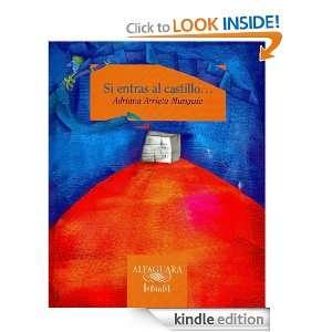 Si entras al castillo (Spanish Edition) Arrieta Munguía Adriana