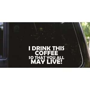 coffee   so that you all may live funny die cut vinyl decal / sticker