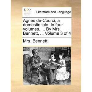 Agnes de Courci, a domestic tale. In four volumes.  By