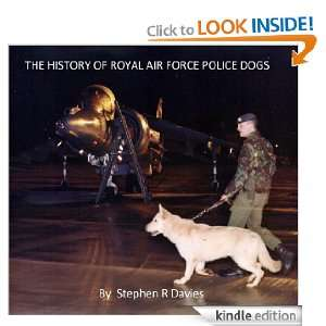 The History of Royal Air Force Police Dogs: Stephen R Davies: