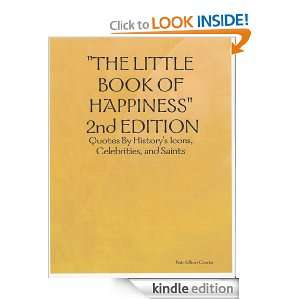 THE LITTLE BOOK OF HAPPINESS, 2nd EDITION: Quotes By Historys Icons