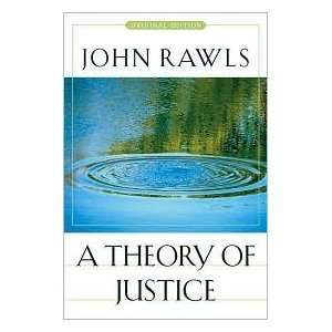 Theory of Justice Publisher: Belknap Press of Harvard University