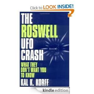 The Roswell Ufo Crash What They Dont Want You to Know Kal K. Korff