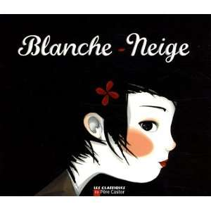 Blanche Neige (French Edition): Grimm: 9782081222144:
