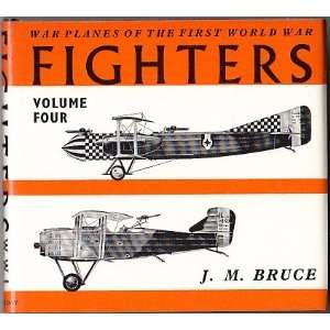 War Planes of the First World War, Fighters, Vol. 4 J.M. Bruce Books