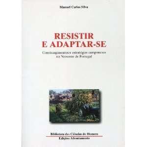 Resistir e Adaptar se: Constrangimentos e estratégias