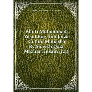 Mufti Muhammad Yusuf Kay Ilmi Jaiza Ka Ilmi Muhasba By