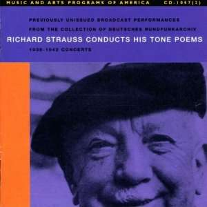 Richard Strauss Conducts His Tone Poems (1935 1942