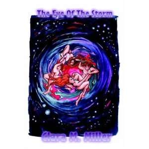 The Eye of the Storm (9781589397569) Clara M. Miller Books