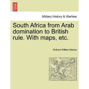 South Africa from Arab domination to British rule. With