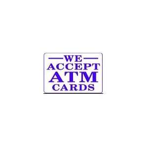 WE ACCEPT ATM CARDS 10x14 Heavy Duty Plastic Sign