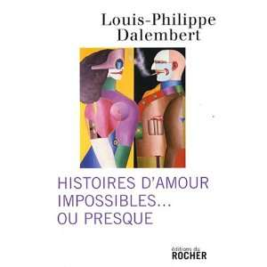 amours impossibles ou presque (9782268063492) Dalembert L P Books