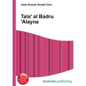 Tala al Badru Alayna: Ronald Cohn Jesse Russell: Books