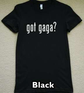 GOT GAGA? new Lady Gaga T Shirt paparazzi pop rock tee
