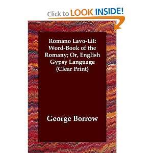 Romano Lavo Lil: Word Book of the Romany; Or, English Gypsy Language