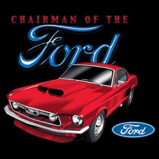 Ford CHAIRMAN OF THE FORD Mustang Long Sleeve T Shirt