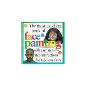 Most Excellent Book of Face Painting Hb (Master Crafts