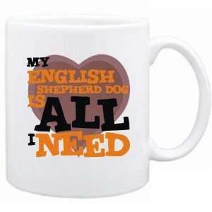 New  My English Shepherd Dog Is All I Need  Mug Dog