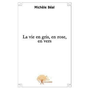 La Vie en Gris, en Rose, en Vers (French Edition
