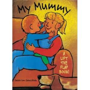 My Mummy (Cats Whiskers) (9781903012314): Guido Van Genechten: Books