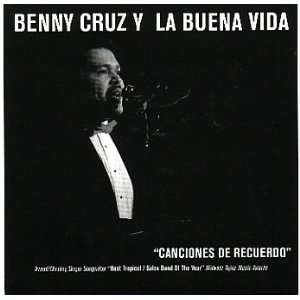 La Buena Vida   Canciones De Recuerdo: Benny Cruz: Music