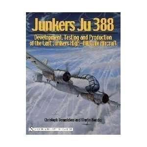 Junkers Ju 388: Development, Testing And Production of the