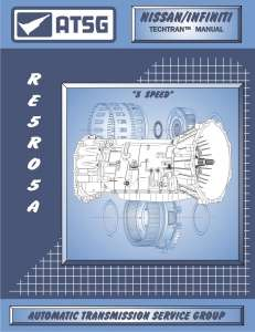 RE5RO5A ATSG Transmission Repair Rebuild Service Manual
