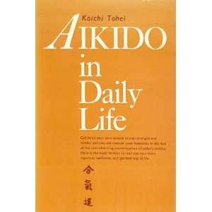 Aikido in Daily Life Koichi Tohei Books