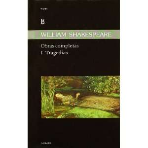 OBRAS COMPLETAS I   TRAGEDIAS   W. SHAKESPEARE: SHAKESPEARE WILLIAM