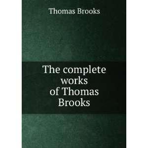 The complete works of Thomas Brooks Thomas Brooks Books