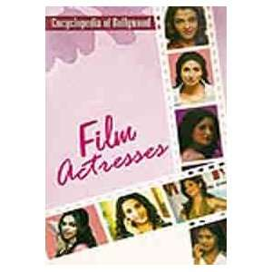 Film Actresses (Encyclopedia of Bollywood) (9788128829000