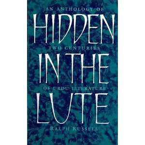 Hidden in the Lute: An Anthology of Two Centuries of Urdu