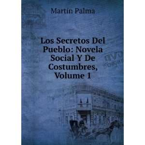 Novela Social Y De Costumbres, Volume 1 Martín Palma Books