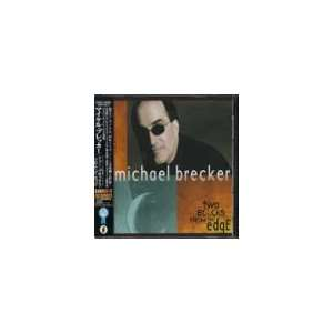 Two Blocks From the Edge Michael Brecker Music
