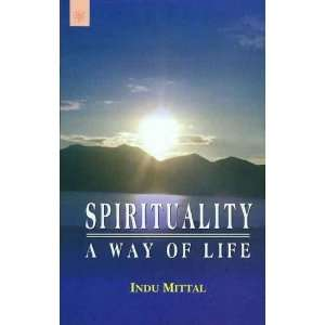 Spirituality a Way of Life (9788178223544) Indu Mittal Books