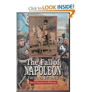 Fall of Napoleon The Final Betrayal (9781854092014) David Hamilton