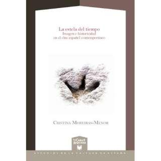del tiempo. Imagen e historicidad en el cine espanol (Spanish Edition