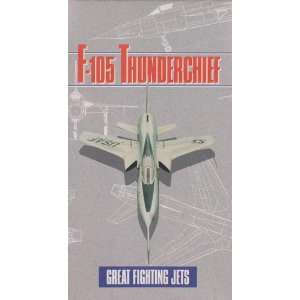 Great Fighting Jets: F 105 Thunderchief (VHS): Time Life: Books