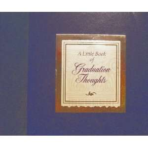 A Little Book of Graduation Thoughts   Graduation A Step