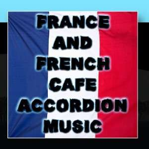 : France And French Cafe Accordion Music: Bon Appétit Musique: Music