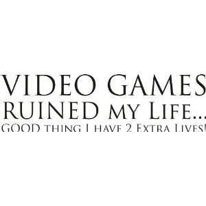 Video Games Ruined my Life.Vinyl Art