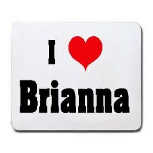 I Love/Heart Brianna Mousepad: Office Products