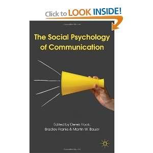 The Social Psychology of Communication Derek Hook, Bradley Franks