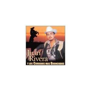 Juan Rivera Y Los Corridos Mas Broncudos Juan Rivera