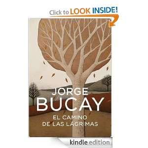 El camino de las lágrimas (Spanish Edition): Bucay Jorge: