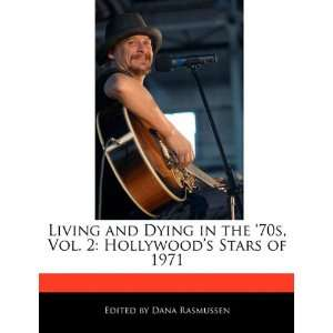 Hollywoods Stars of 1971 (9781171171652): Dana Rasmussen: Books