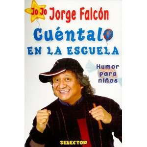 / Humour) (Spanish Edition) (9786074530193): Jorge Falcon: Books